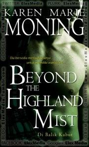 Dia akan menjual jiwanya untuk memiliki... Ia dikenal di seluruh kerajaan sebagai Hawk, predator legendaris! Tak ada wanita yang bisa menolak sentuhannya. Ironisnya, tak wanita yang bisa menyentuhnya.. seperti Adrienne de Simone, wanita modern yang terlempar ke Skotlandia abad pertengahan.     Cerita romantis berlatar belakang Skotlandia abad pertengahan. Cocok untuk yang menyukai cerita penuh petualangan sekaligus seksi.    HR: BEYOND THE HIGHLAND MIST - Di Balik Kabut ; Harga: Rp. 64.800