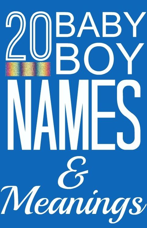 20 Most Popular Names For Your Baby Boys