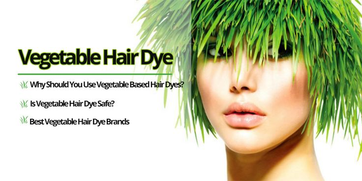 Vegetable Hair Dye and Why You Should Use Vegetable Based Hair Dyes