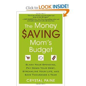 The Money Saving Mom's Budget: Slash Your Spending, Pay Down Your Debt, Streamline Your Life, and Save Thousands a Year by Crystal Paine (Christian author I read about in the Compassion magazine)