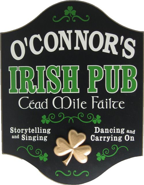 Northwest Gifts - Personalized Irish Pub Sign, $39.95 (http://northwestgifts.com/products/Personalized-Irish-Pub-Sign.html)