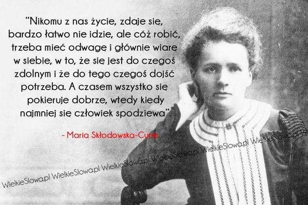 Nikomu z nas życie... #SkłodowskaCurie-Maria,  #Odwaga, #Życie