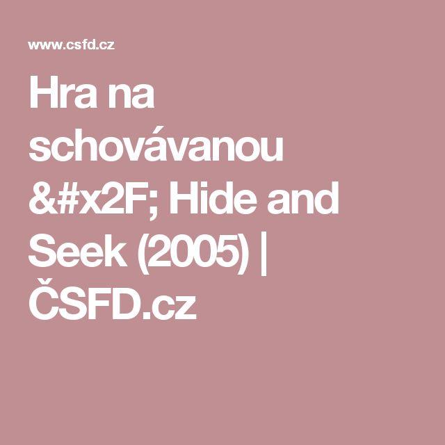 Hra na schovávanou / Hide and Seek (2005) | ČSFD.cz