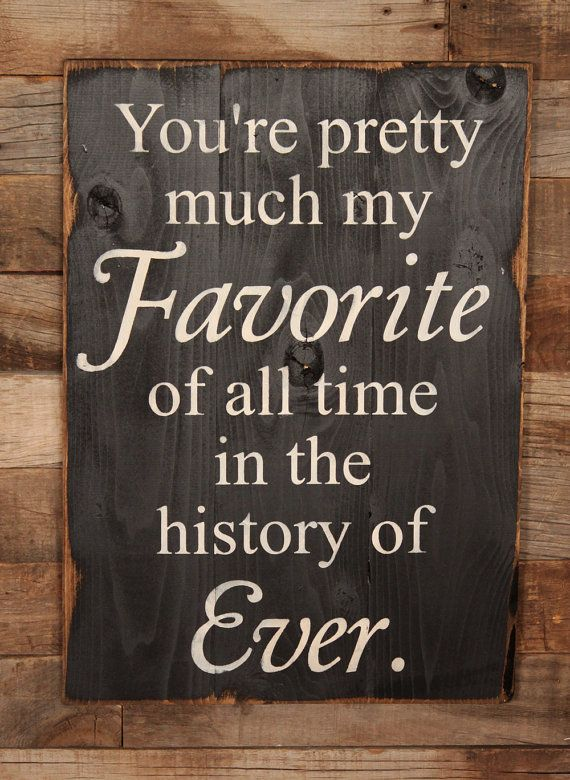 You're pretty much my Fav'!  Large Wood Sign - You're pretty much my Favorite  - Subway Sign