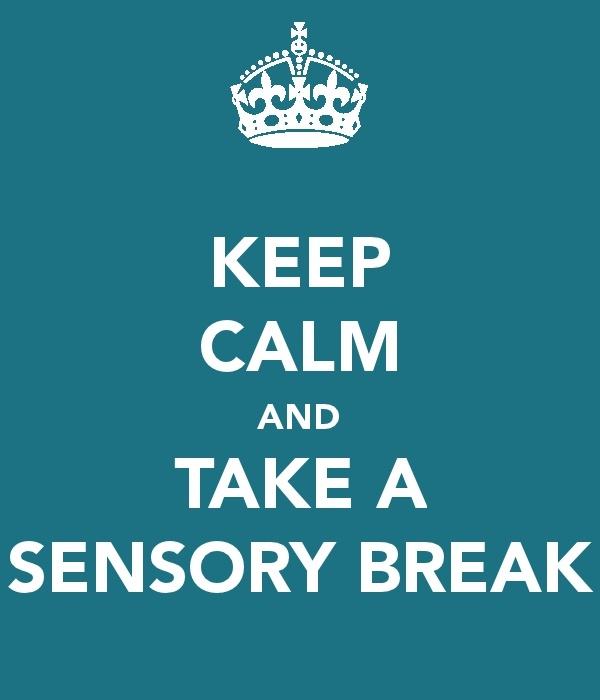 Keep Calm and Take a Sensory Break