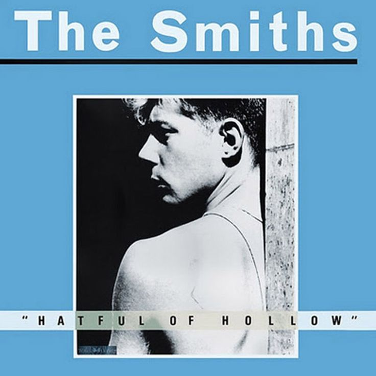 The Smiths - Hatful Of Hollow. Not as good as The Queen is Dead, but still pretty fucking great!