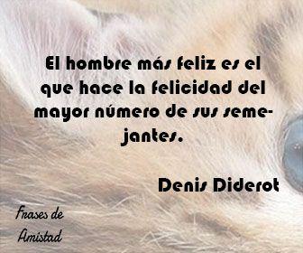 Frases Filosoficas De Felicidad De Denis Diderot Frases De Amistad Frases Filosoficas Frases