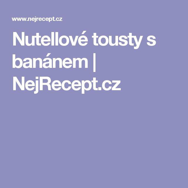 Nutellové tousty s banánem | NejRecept.cz