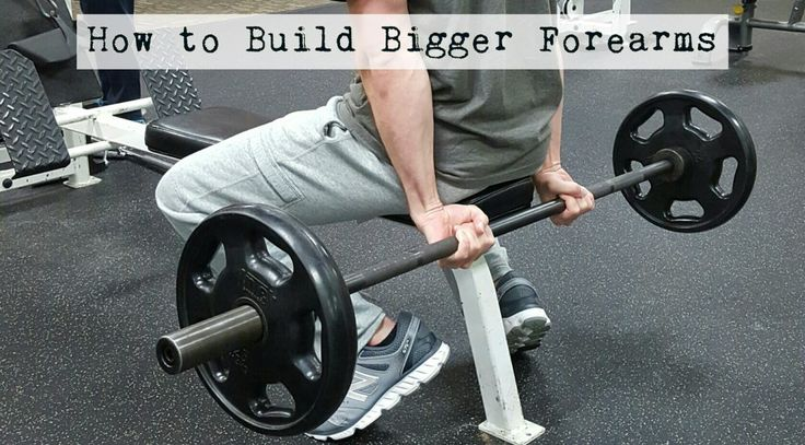 How to Build Bigger Forearms