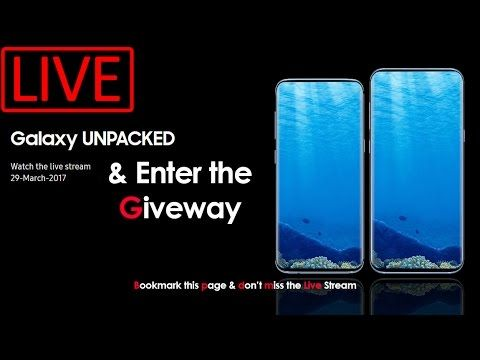 🔴 Samsung Galaxy S8 Launch Event LIVE | Unpacked 2017 & Giveaway