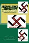 Pledge of Allegiance & Swastika Secrets: Nazism in the USA from Francis Bellamy & Edward Bellamy by the author Ian Tinny and explaining the discoveries of the historian Dr. Rex Curry