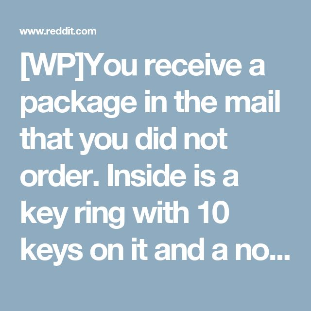 """[WP]You receive a package in the mail that you did not order. Inside is a key ring with 10 keys on it and a note that says: """"When a woman asks you to meet her next week at a coffee shop next to a bank, do it. Sincerely, yourself."""" : WritingPrompts"""