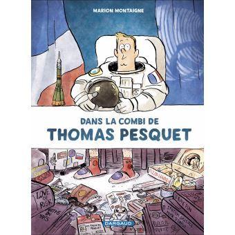 Dans la combi de Thomas Pesquet - Marion Montaigne - Livre