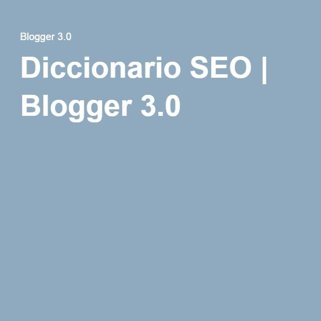 Diccionario SEO | Blogger 3.0