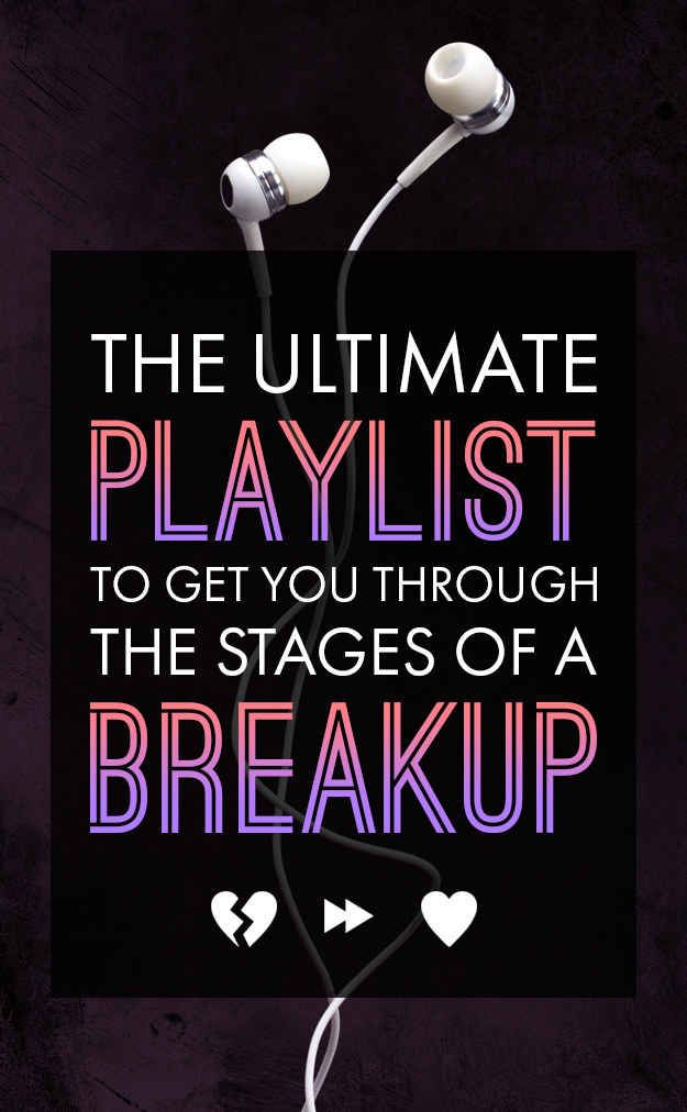 Here's The Ultimate Playlist To Get You Through The Stages Of A Breakup ¦ This is what I needed right now