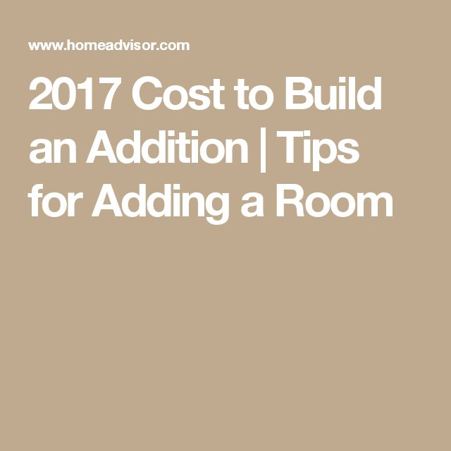 2017 Cost to Build an Addition   Tips for Adding a Room