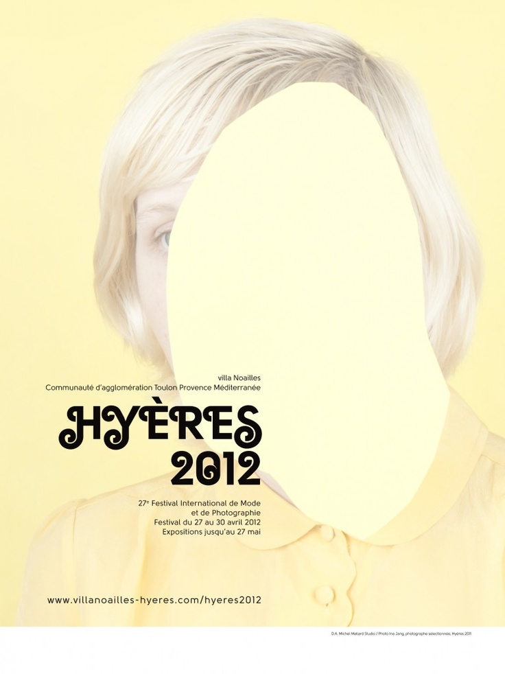 """Don't say """"Huh?"""" say """"Hyères!""""  Hyères Festival is arguably one of the most important international fashion & photography events on the calendar. This year will be the 27th annual  event and it will take place between April 27th-31st in Hyères on the French Riviera."""