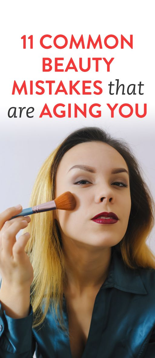 11 Common Beauty Mistakes That Can Age Your Skin
