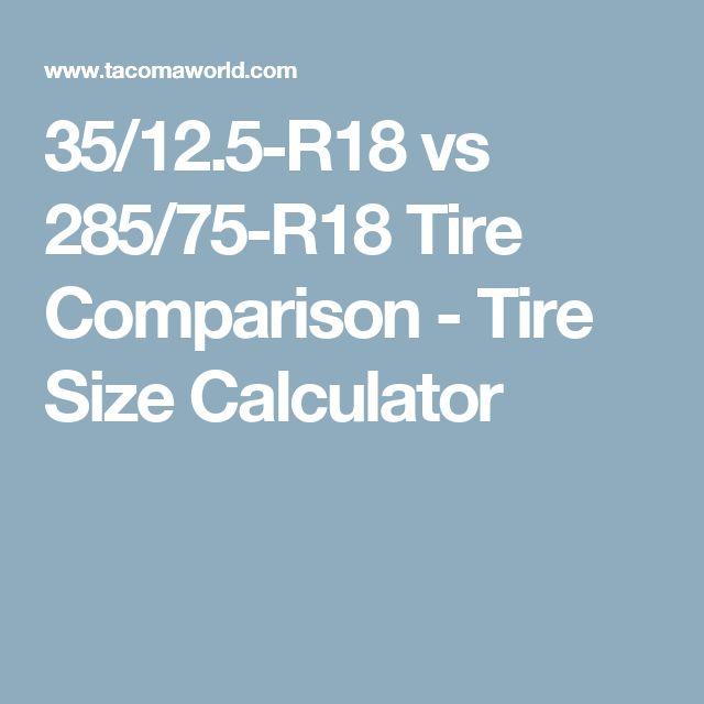 35/12.5-R18 vs 285/75-R18 Tire Comparison - Tire Size Calculator