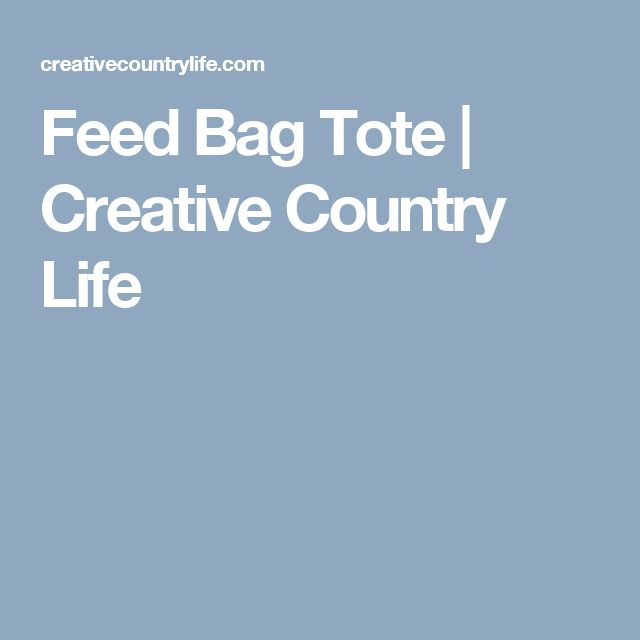 Feed Bag Tote | Creative Country Life