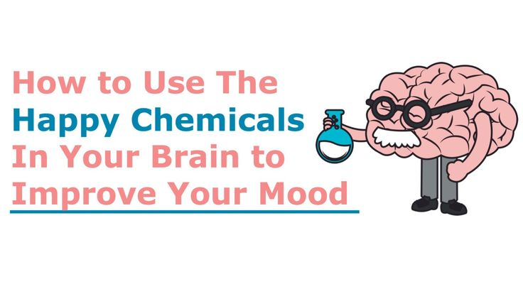 """How to Use The """"Happy Chemicals"""" In Your Brain To Improve Your Mood"""