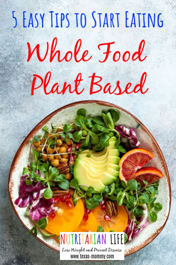 5 Easy Tips to Start Eating Whole Food Plant Based Whole