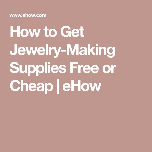 How to Get Jewelry-Making Supplies Free or Cheap | eHow