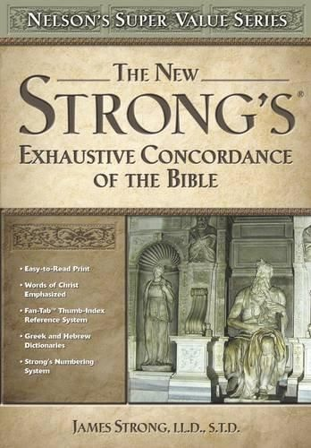 The New Strong's Exhaustive Concordance Nelson's Super Value Series