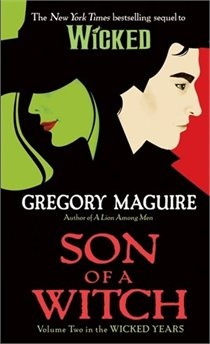 """Son of a witch: Volume Two in the Wicked Years"" by Gregory Maguire  (currently reading)"