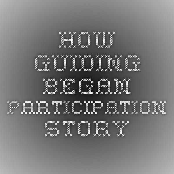 How Guiding Began Participation Story