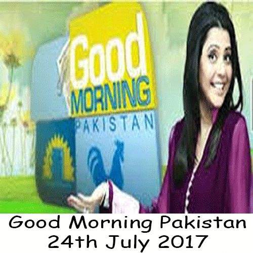 Watch Ary Digital Morning show Good Morning Pakistan 24th July 2017. Watch all Ary Digital Shows and dramas latest episodes online