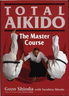 Yoshinkan Total Aikido the Master Course by Abel Shinobi
