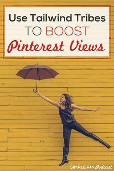 Use Tailwind Tribes to Boost Pinterest Views | Pinterest marketing tips |  via @simplepinmedia