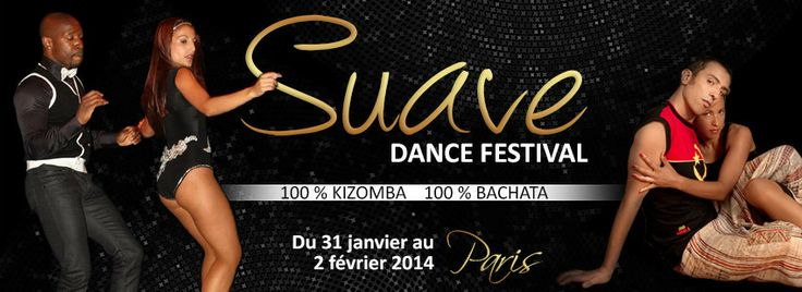 Suave Dance Festival - 100 % Bachata - 100 % Kizomba !  Paris, France