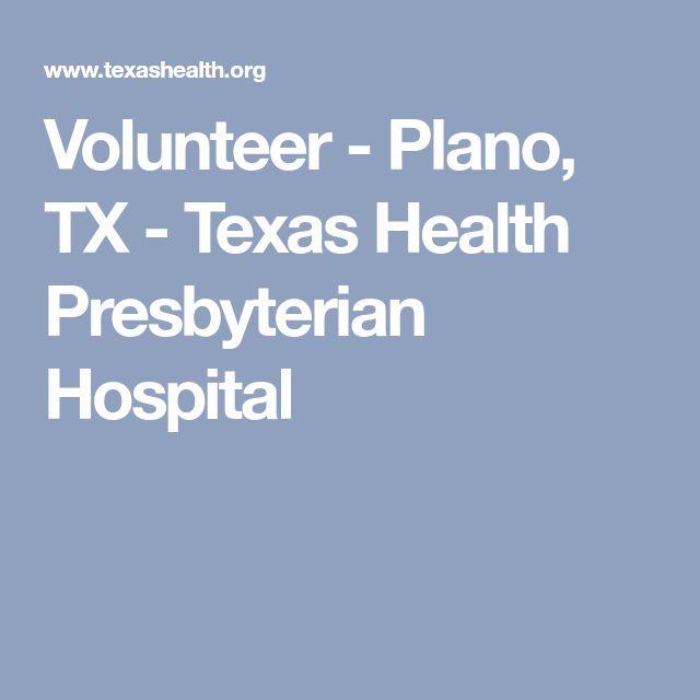 Volunteer - Plano, TX - Texas Health Presbyterian Hospital