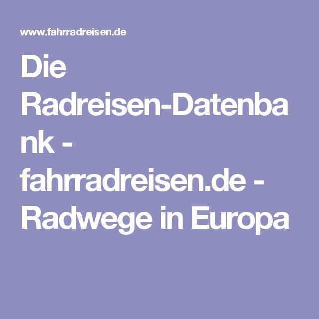 Die Radreisen-Datenbank - fahrradreisen.de - Radwege in Europa