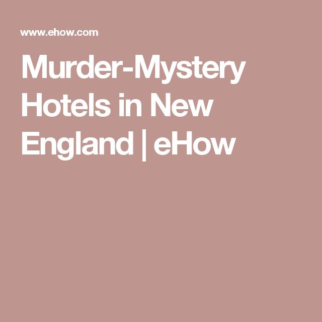 Murder-Mystery Hotels in New England | eHow