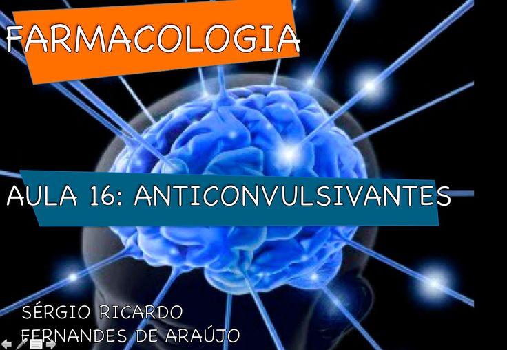 Curso de Farmacologia: Aula 16 - Anticonvulsivantes - Epilepsia