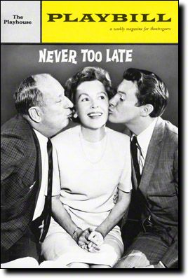 Never Too Late opened at the Playhouse Theatre on November 17, 1962.  Orson Bean, Paul Ford and Maureen O'Sullavan starred in this long-running comedy.