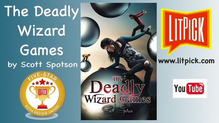 The Deadly Wizard Games by Scott Spotson