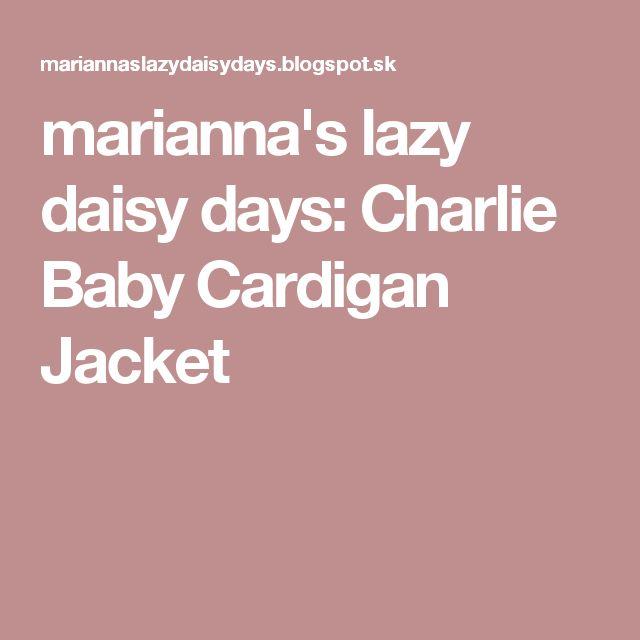 marianna's lazy daisy days: Charlie Baby Cardigan Jacket