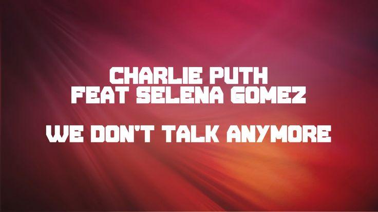 Charlie Puth - We Don't Talk Anymore ft. Selena Gomez (Lyrics Video)