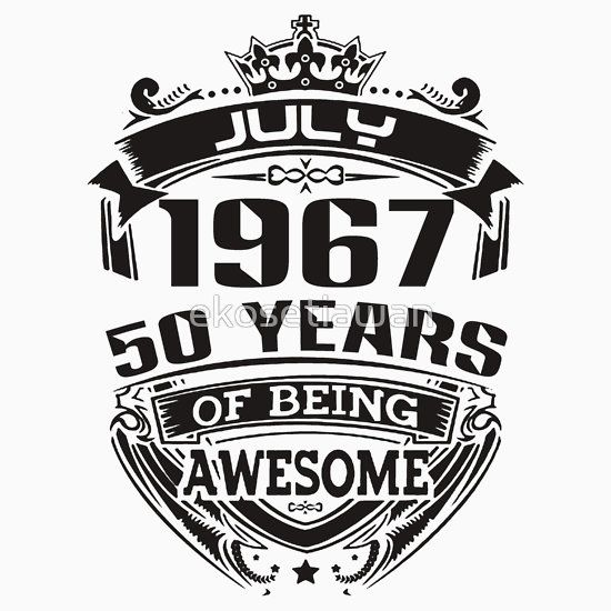 july 1967 50 years of being awesome