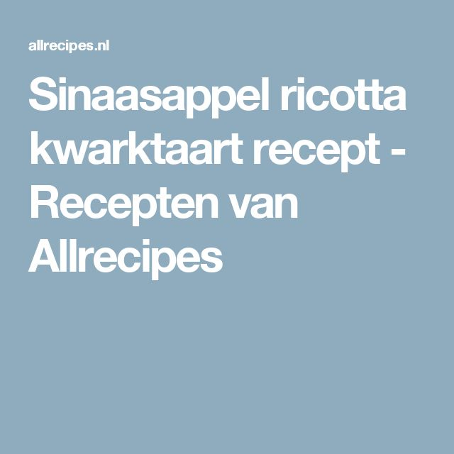 Sinaasappel ricotta kwarktaart recept - Recepten van Allrecipes