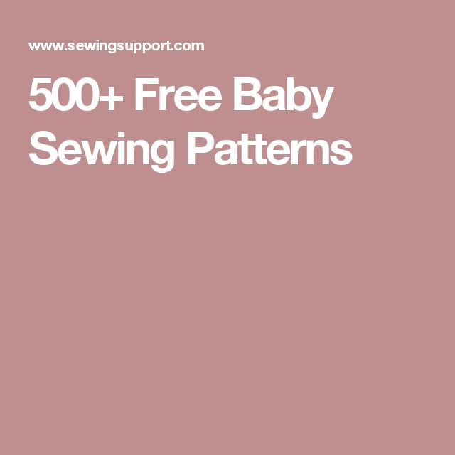 500+ Free Baby Sewing Patterns