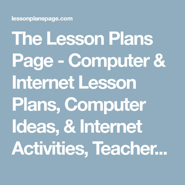 The Lesson Plans Page - Computer & Internet Lesson Plans, Computer Ideas, & Internet Activities, Teacher Resources, educator, education resources, printables, worksheets, thematic units | HotChalk Lesson Plans Page