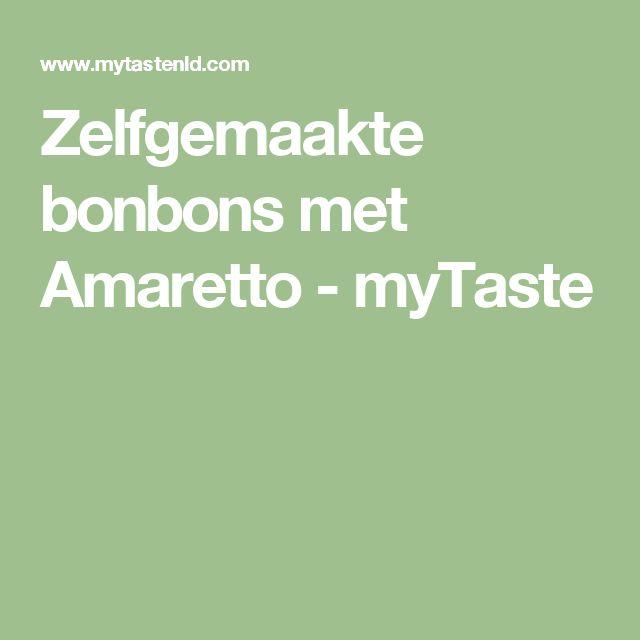 Zelfgemaakte bonbons met Amaretto - myTaste