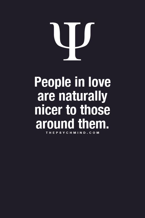 people in love are naturally nicer to those around them.