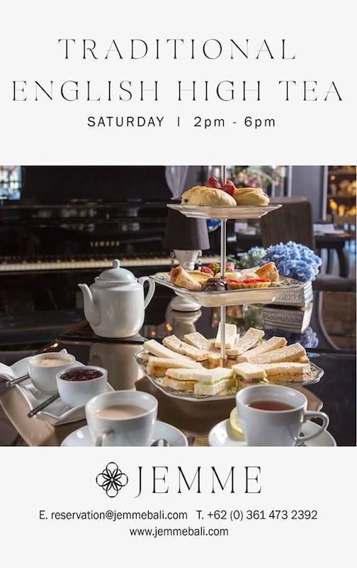 Join us for a Traditional English High Tea,  Book your place now to avoid disappointment. For further details, enquiries and bookings, please call (0361) 4732392/ (0361) 4733508 or email us: reservation@jemmebali.com