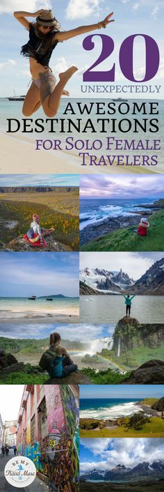 What are the best, most social, and beautiful destinations for solo female travel? This unconventional list will surprise and inspire you to think bigger!